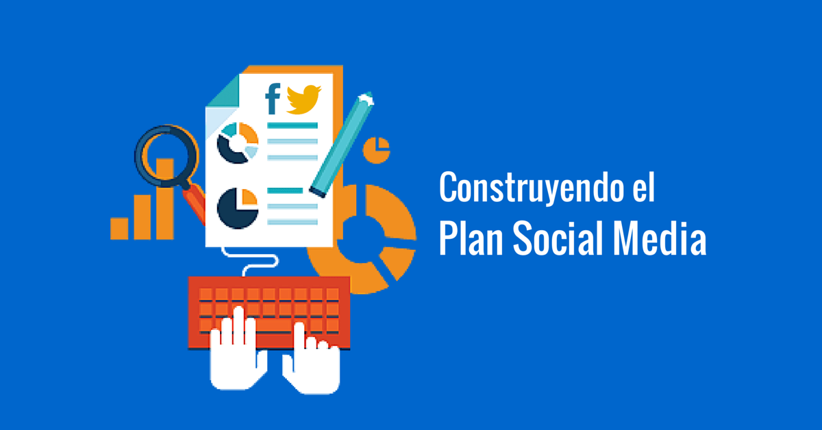 Construyendo un plan de social media marketing