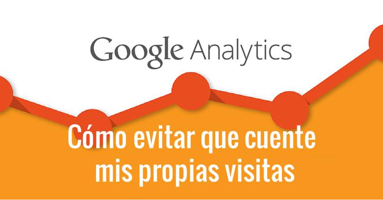 Evita que Analytics cuente tus visitas